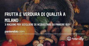 3 ragioni per acquistare a Milano su Paniere bio, frutta e verdura biologica di qualità