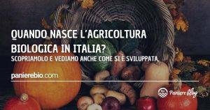 L'agricoltura bio in Italia quando è nata?