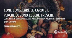 """Breve guida per congelare le carote """"fresche""""."""