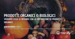 Ecco cosa si intende con la definizione di prodotti organici